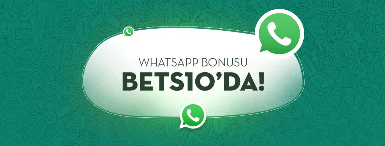 Bets10 Whatsapp Bonus Fırsatı